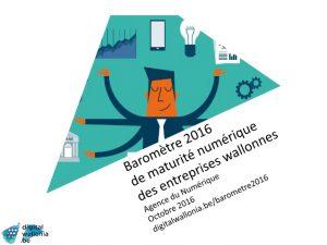 Baromètre 2016 de la maturité numérique des entreprises wallonnes